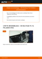 Hur byter man Bromsklotsar bak och fram VW MULTIVAN V (7HM, 7HN, 7HF, 7EF, 7EM, 7EN) - handbok online