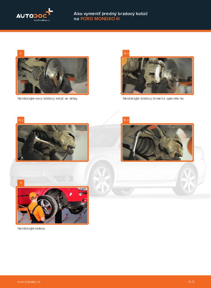 Ako vykonať výmenu: Brzdový kotouč na 2.0 TDCi Ford Mondeo mk3 Sedan