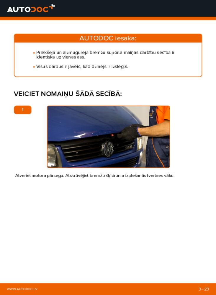 Kā veikt nomaiņu: 2.5 TDI VW TRANSPORTER IV Bus (70XB, 70XC, 7DB, 7DW) Bremžu suports