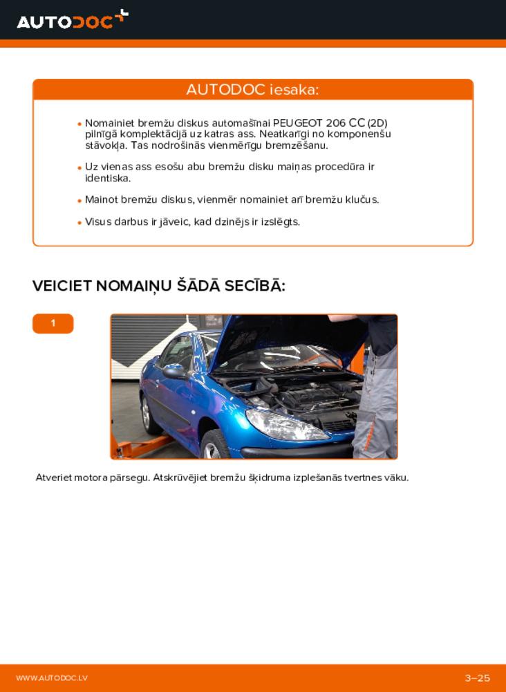 Kā veikt nomaiņu: 1.6 16V Peugeot 206 cc 2d Bremžu diski