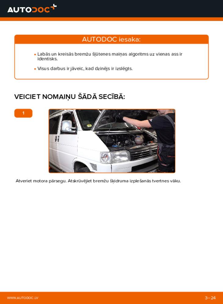 Kā veikt nomaiņu: 2.5 TDI VW TRANSPORTER IV Bus (70XB, 70XC, 7DB, 7DW) Bremžu šļūtene