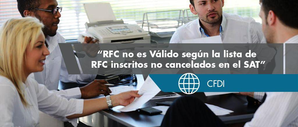 Error CFDI33132 - Este RFC del receptor no existe en la lista de RFC inscritos no cancelados del SAT