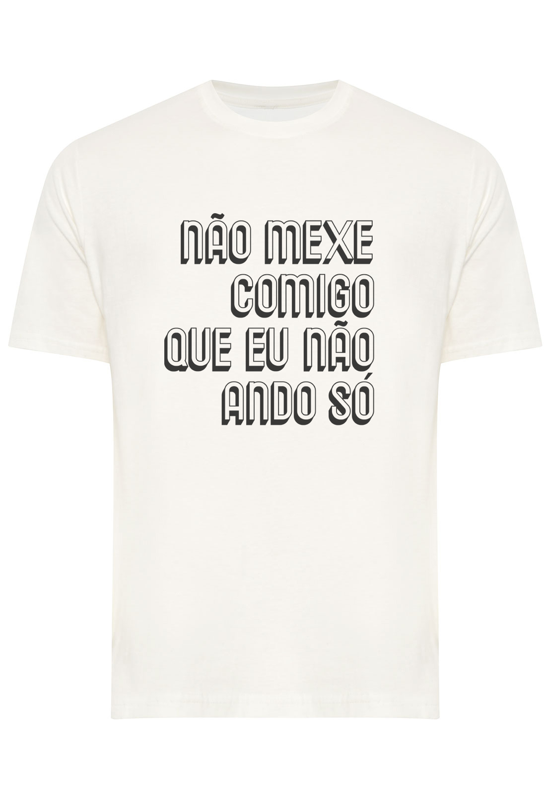 Camiseta Estampada Não Mexe Comigo