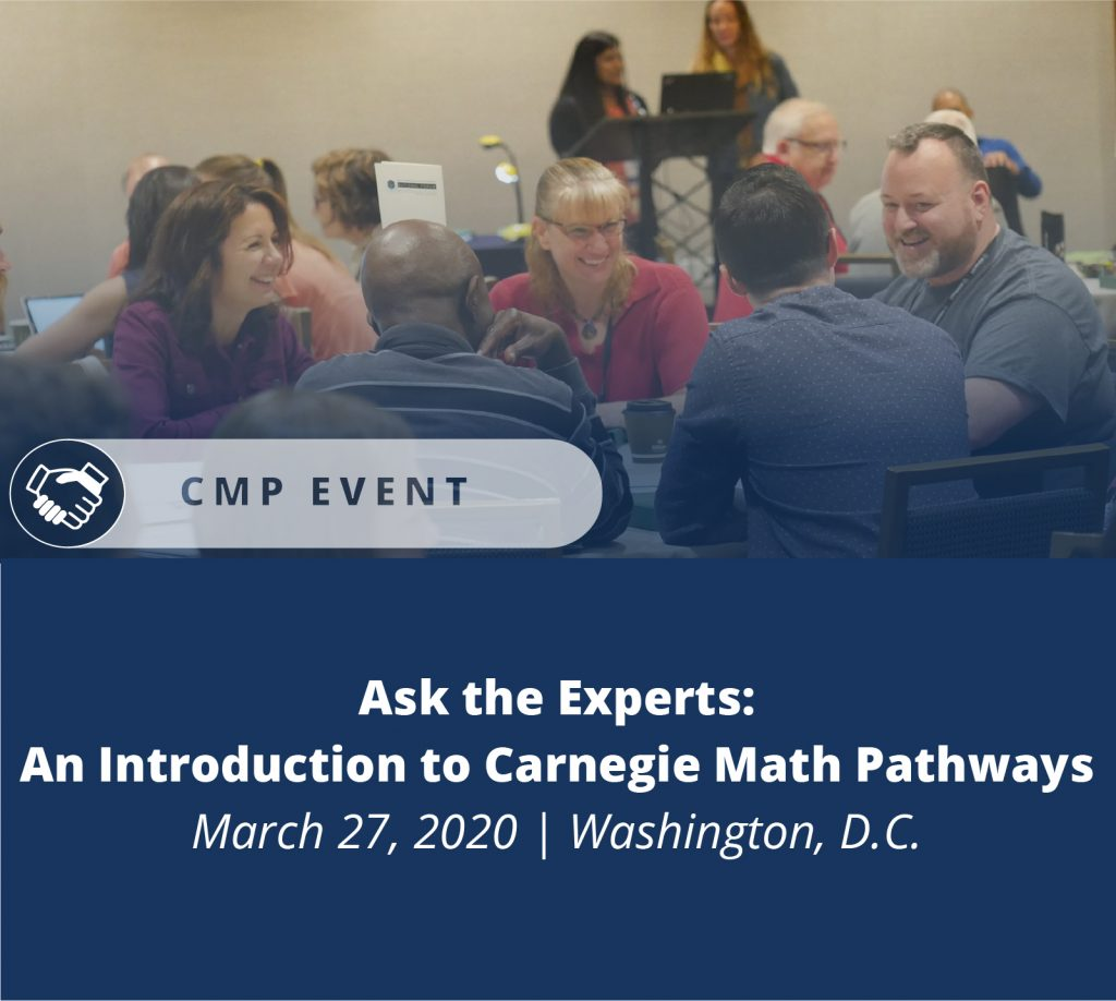 Ask the experts: an introduction to Carnegie Math Pathways March 27, 2020 Washington, D.C.