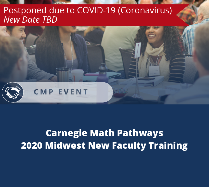 Carnegie Math Pathways 2020 Midwest New Faculty Training Postponed due to the corona virus. New date to be determined. Milwaukee, Wisconsin
