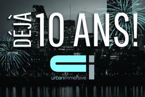 Urbanimmersive fête ses 10 ans... Une rétrospective des dernières années s'impose!