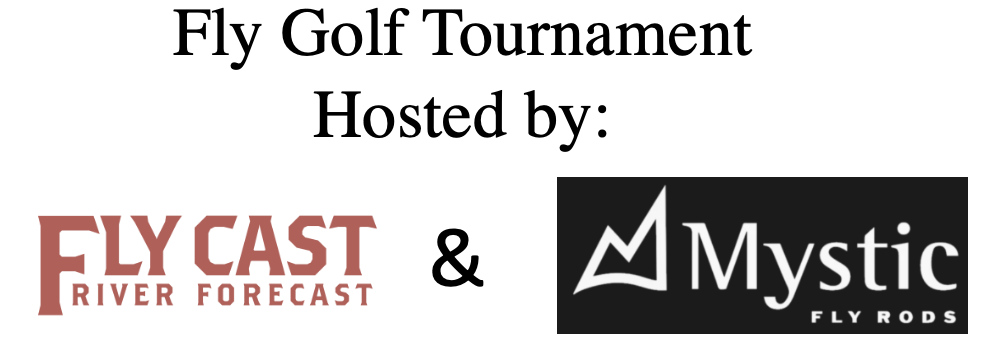 Fly Golf Tournament: Hosted by FlyCast and Mystic Outdoors