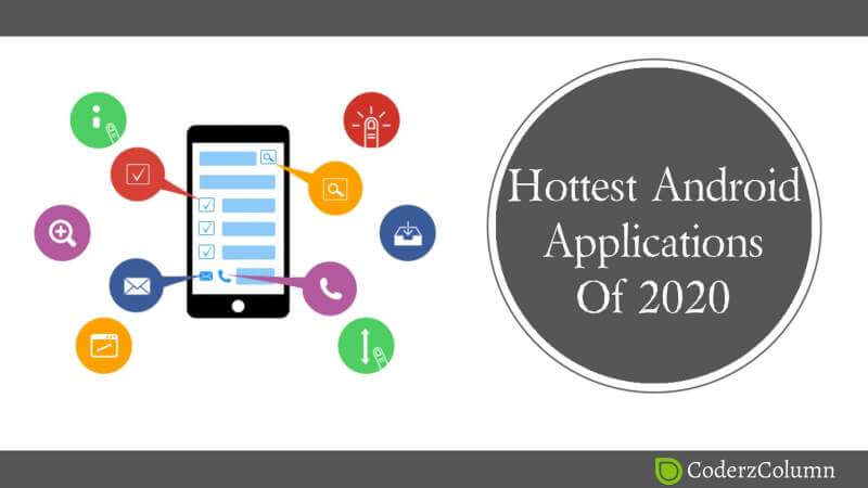 Hottest Android Application Of 2020