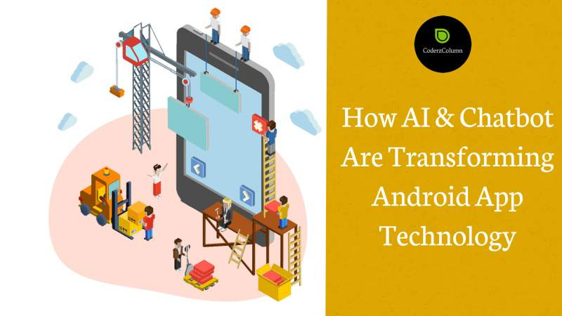 How AI & Chatbot Are Transforming Android App Technology