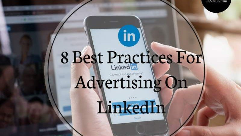 8 Best Practices for Advertising on LinkedIn