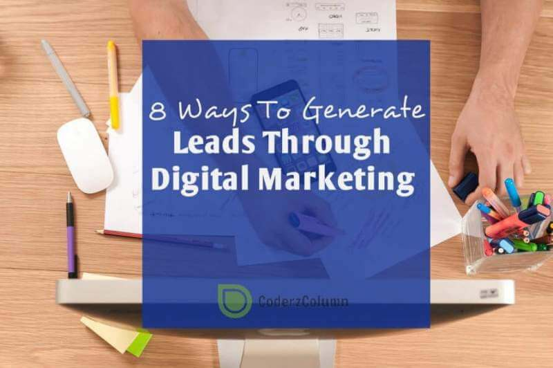 8 Ways To Generate Leads Through Digital Marketing