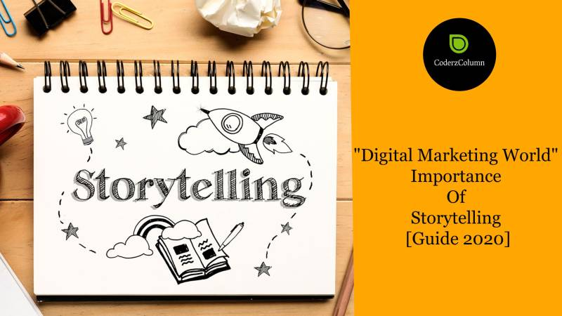 Digital Marketing World - Importance Of Storytelling [Guide 2020]