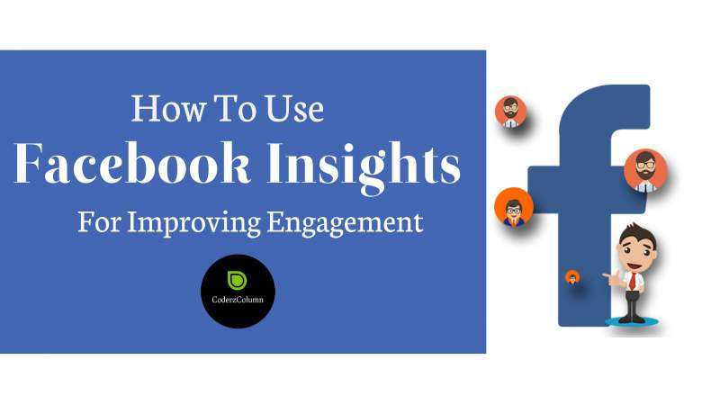 How To Use Facebook Insights For Improving Engagement