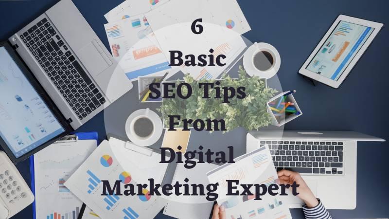 6 Basic SEO Tips From Digital Marketing Expert