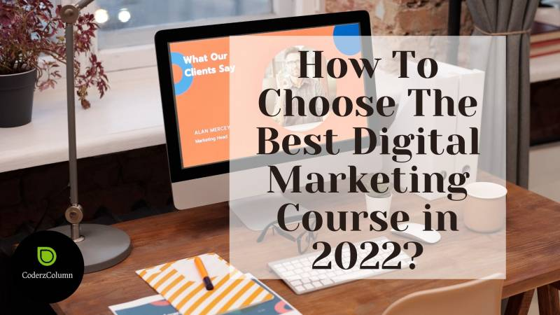 How To Choose The Best Digital Marketing Course in 2022?