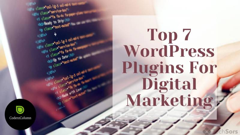 Top 7 WordPress Plugins For Digital Marketing