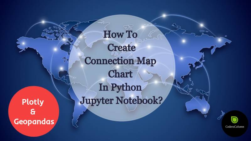How to Create Connection Map Chart in Python Jupyter Notebook [Plotly & Geopandas]?