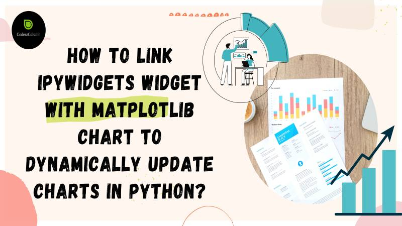 How to link ipywidgets widget with matplotlib chart to dynamically update charts in Python?