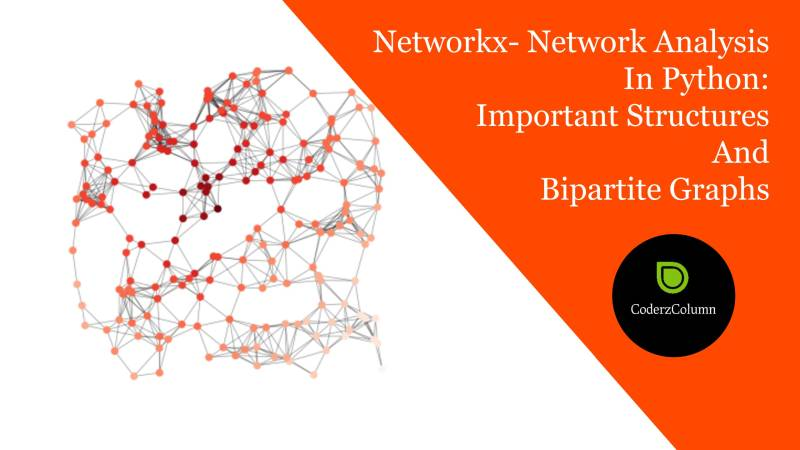 Networkx - Network Analysis in Python : Important Structures and Bipartite Graphs