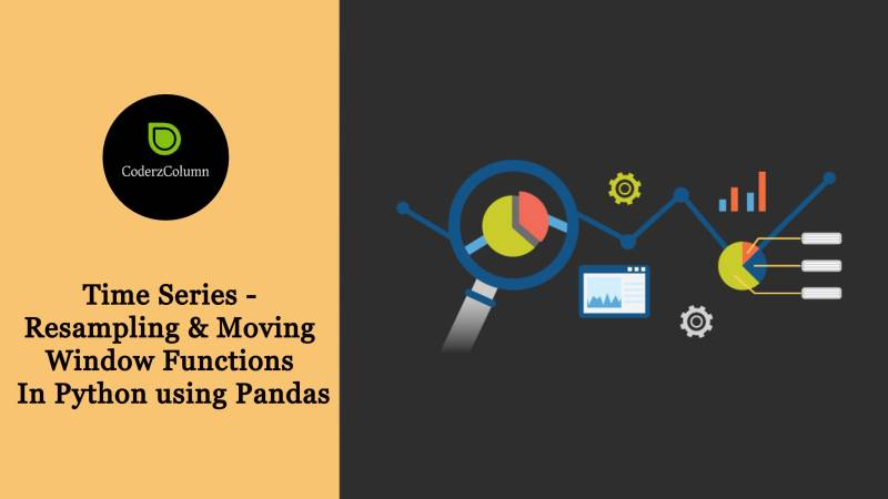 Time Series - Resampling & Moving Window Functions in Python using Pandas