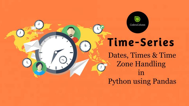 Time-Series - Dates, Times & Time Zone Handling in Python using Pandas