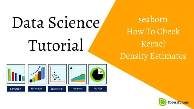 Seaborn - How To Check Kernel Density Estimates