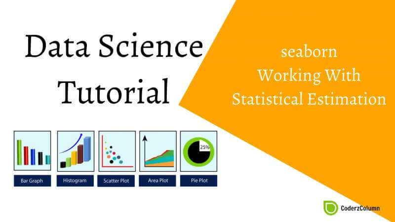 Seaborn - Working With Statistical Estimation