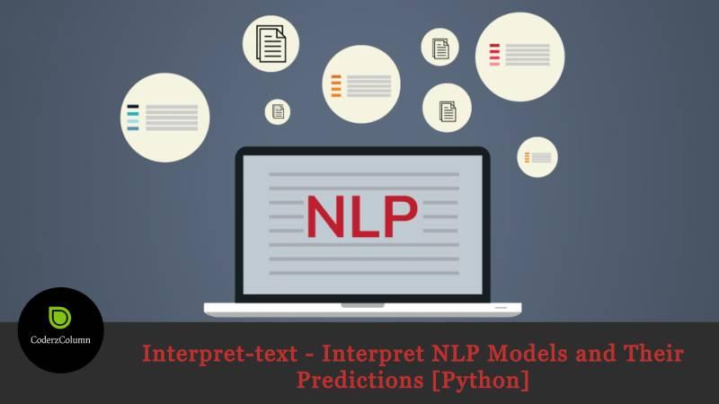 interpret-text - Interpret NLP Models and Their Predictions [Python]