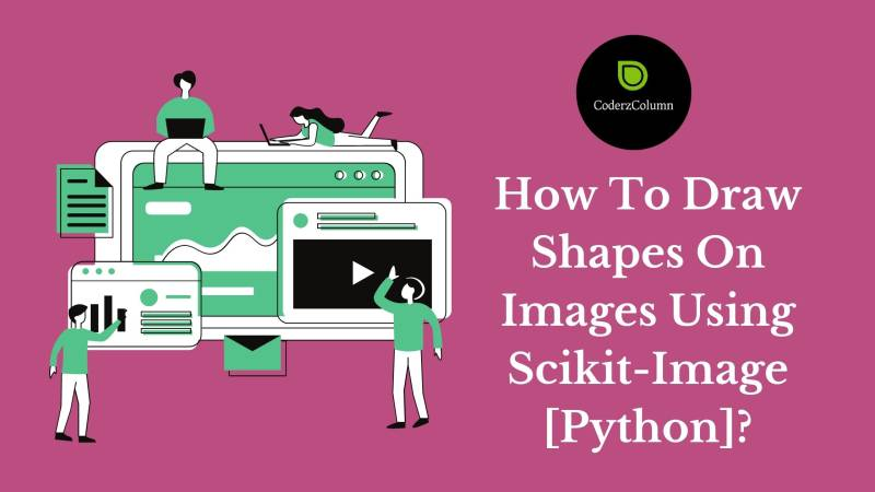 How to Draw Shapes on Images using Scikit-Image [Python]?