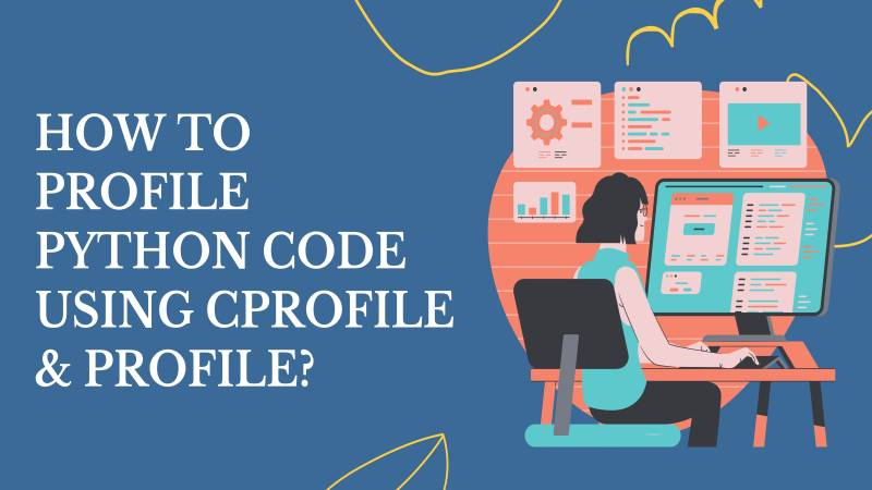 How to Profile Python Code using cProfile & profile?