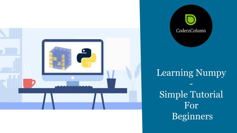 Learning Numpy - Simple Tutorial For Beginners