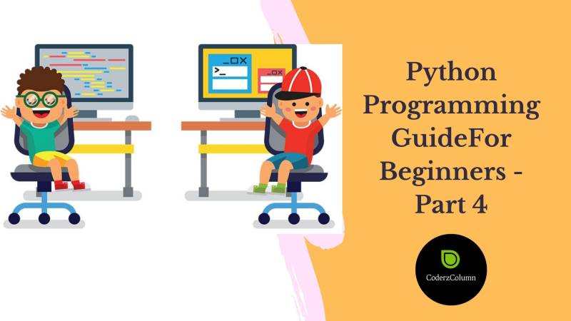 Python Programming Guide For Beginners - Part 4