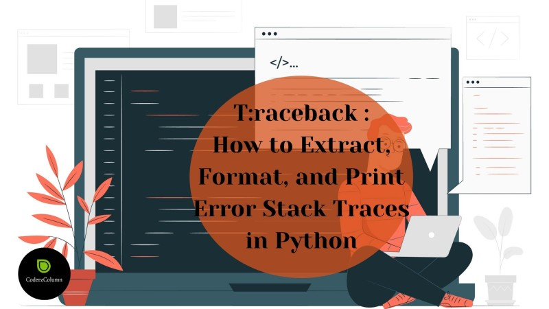 traceback - How to Extract, Format, and Print Error Stack Traces in Python