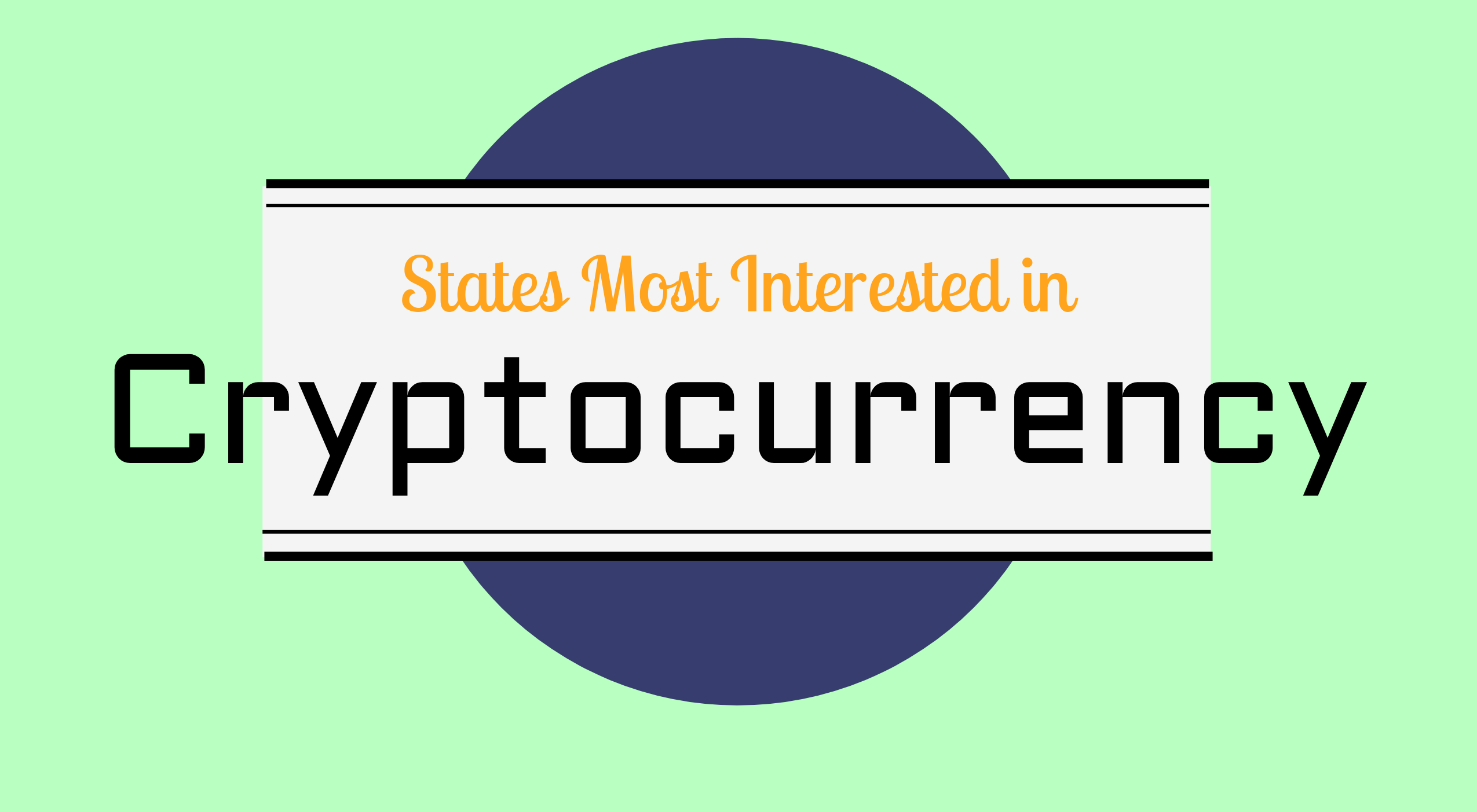 States Most Interested in Bitcoin and Crypto