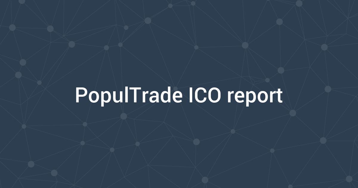 PopulTrade ICO report