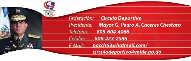 Mayor G. Pedro A. Caceres Chestaro, presidente federación dominicana de Circulo Deportivo
