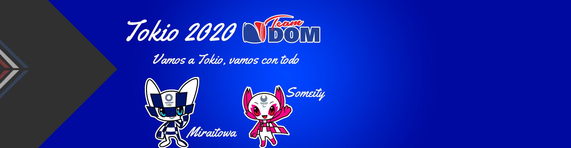 TeamDom, Vamos a Tokio, vamos con todo