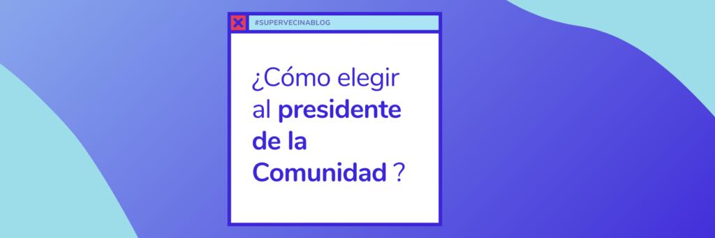 elegir_presidente_comunidad