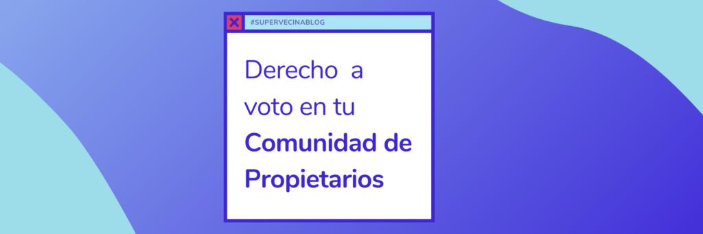 Derecho a voto en tu Comunidad