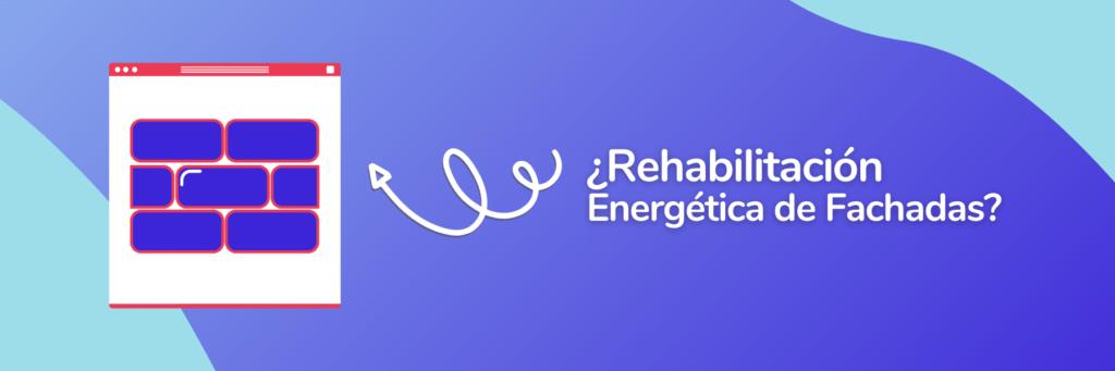 ¿Rehabilitación Energética de Fachadas_