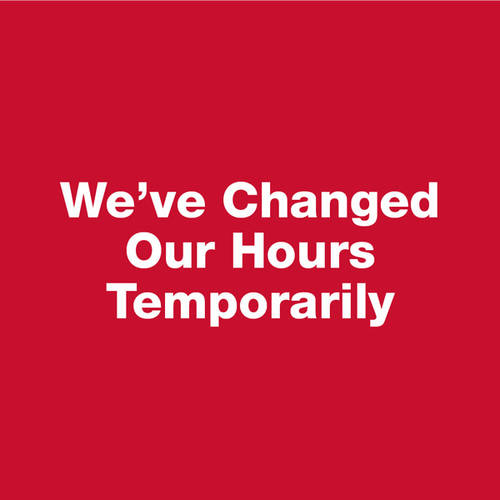 Changed Our Hours Temporarily