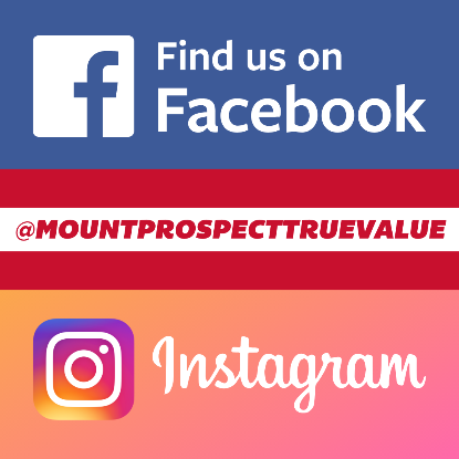 facebook and instagram link for mount prospect true value  follow us @mountprospecttruevalue