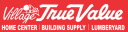 Store Logo for Store of Village True Value Home Center Building Supply at 4650 N HWY 7