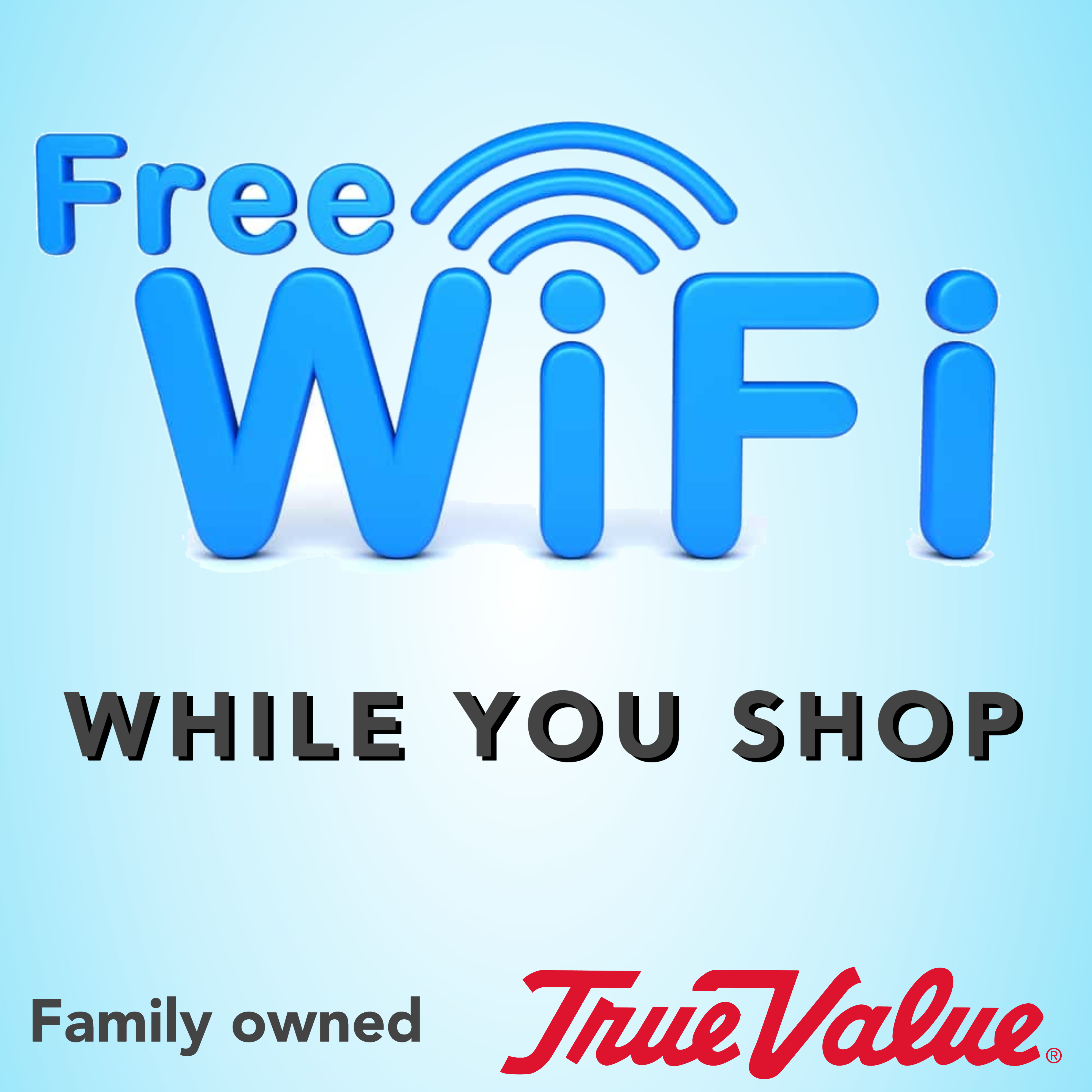 free wifi while you shop hardware true value