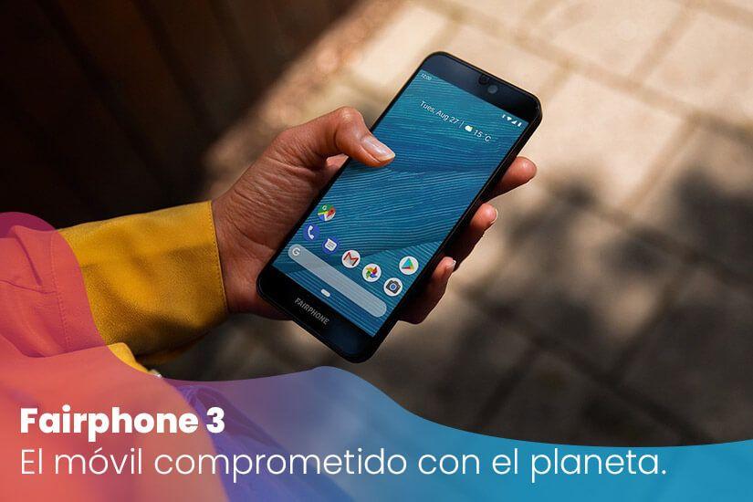 Fairphone 3, un móvil ético, modular y sostenible