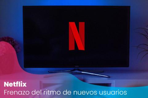 Frenazo del ritmo de nuevos usuarios de Netflix