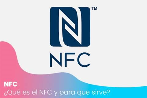 ¿Qué es el NFC y para que sirve?