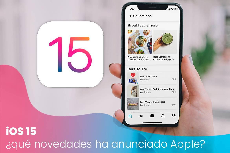 iOS 15: ¿qué novedades ha anunciado Apple?