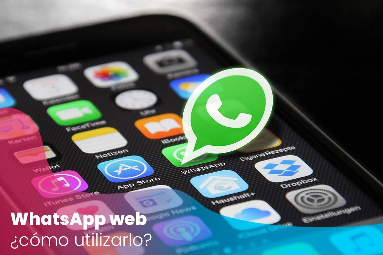 WhatsApp web: ¿cómo utilizarlo?