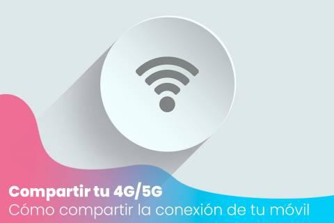 Cómo compartir la conexión a Internet (4G/5G) de un smartphone